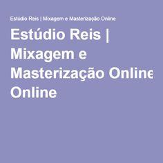 Estúdio Reis | Mixagem e Masterização Online www.estudioreisonline.com