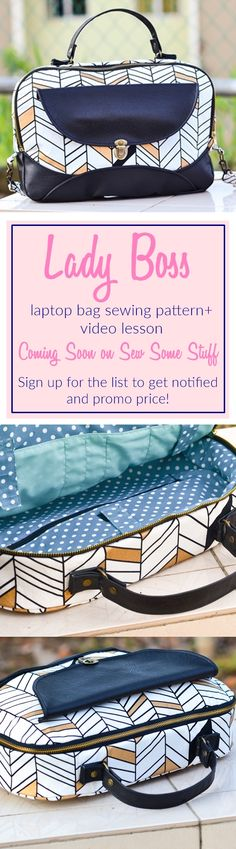 Lady Boss laptop bag sewing pattern and video lesson coming soon only on SEW SOME STUFF. Sign up for the list to get notified and special promo code on launch.