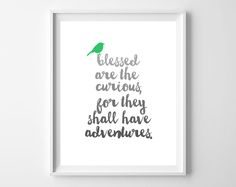 """""""Blessed are the curious, for they shall have adventures."""" This quote! It means so much to me and I wanted to share it with you all today.Download, print, and frame for a meaningf…"""