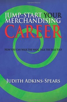 Jump-Start Your #Merchandising Career by Judith Adkins-Spears #ICMysteryShop Purchase: http://www.amazon.com/Jump-Start-Merchandising-Career-Judith-Adkins-Spears-ebook/dp/B004MYFP2I