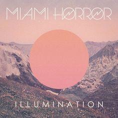 Giraffegy Music: Miami Horror - Holidays