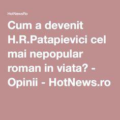 Cum a devenit H.R.Patapievici cel mai nepopular roman in viata? - Opinii - HotNews.ro