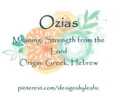Baby Boy Name: Ozias. Meaning: Strength from the Lord. Baby Boy Name: Ozias. Popular Baby Names, Unique Baby Names, Hebrew Girl Names, Greek Boy Names, Biblical Names, Hobbies For Girls, Fantasy Names, Meaningful Names, Writing Fantasy
