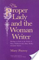 The Proper Lady and the Woman Writer by Mary Poovey
