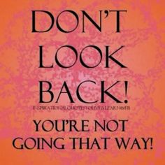 Dont look back - Picture Quote