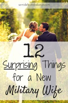 Being married to someone in the military can bring on surprising new changes for a new military wife. Here's 12 to expect during your first few years of marriage.