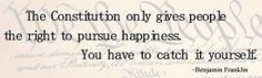 A great happy life quote by Benjamin Franklin on the pursuit of happiness.