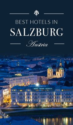 Traveling to Salzburg soon? Here is the ultimate guide to the best hotels in Salzburg, Austria.