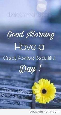 Image of: Goodmorning Good Morning Have Great Day Breakfast Kar Lena Aur Medicine Bhi Le Lena Pinterest Wake Up And Seize The Day Good Morning Pinterest Morning