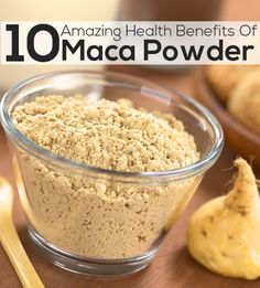 10 Amazing Health Benefits Of Maca Powder. This is the most amazing thing I have ever tried!!!