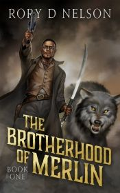 The Brotherhood of Merlin by Rory D Nelson - OnlineBookClub.org Book of the Day…
