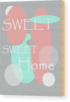 Sweet Sweet Home Wood Print by Jenny Rainbow. All wood prints are professionally printed, packaged, and shipped within 3 - 4 business days and delivered ready-to-hang on your wall. Choose from multiple sizes and mounting options. Sweet Sweet, Sweet Home, Shabby Chic Style, Got Print, New Wave, Fine Art America, Photographic Prints, Rainbow, Printed