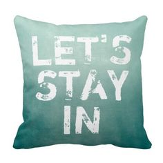 Flirty Let's Stay In Quote Throw Pillow #flirty #pillows