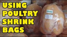 Learn how to use poultry shrink bags.