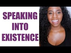 SPEAKING INTO EXISTENCE (Law of Attraction) #MotivationalMondays