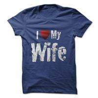 I Love My Wife T-shirt $19