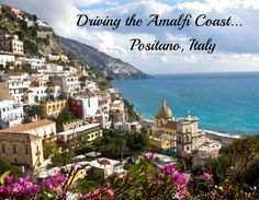 Driving the spectacular Amalfi Coast and spending a perfect day in Positano.