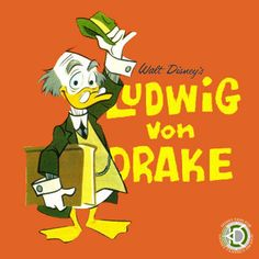 "What to see more Ludwig von Drake on DVD?     Join Open Vault Disney and help us petition Disney Home Entertainment for this and other unreleased Disney classics!    Hit the ""re-pin"" button and get your friends to help too!    http://openvaultdisney.com/"