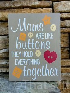 well, some mom's do...