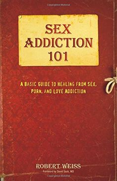 Sex Addiction 101: A Basic Guide to Healing from Sex, Porn, and Love Addiction by Robert Weiss. As technology and the internet have become more accessible, the number of affordable, easy links to pleasurable sexual content and activity has increased with it, and so too has the number of people struggling with sex, porn, and love addiction. Unfortunately, very few people possess a comprehensive understanding of this incredibly complicated disease. Sex Addiction 101 covers everything from…
