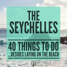 Surfing? Diving? Conservationist for the day? The Seychelles has it all, and more...