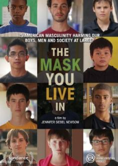 """The Mask You Live In"" follows boys and young men as they struggle to stay true to themselves while negotiating America's narrow definition of masculinity."