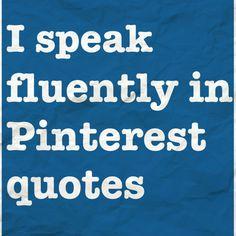 I speak Pinterest!