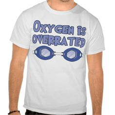 oxygen_is_overrated_tee_shirts-r2f5f51339e274c23b4a01af95824f63f_804gs_512.jpg (512×512)