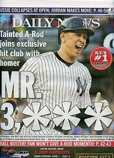 """6/20/2015 NY DAILY NEWS ALEX RODRIQUEZ 3,000 HIT-"""" TAINTED A-ROD JOINS EXCLUSIVE HIT CLUB WITH HOMER"""""""