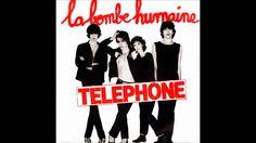 La Bombe Humaine - Téléphone