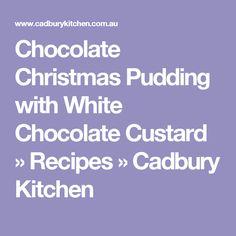 Chocolate Christmas Pudding with White Chocolate Custard » Recipes » Cadbury Kitchen
