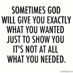 God will give you exactly what you wanted life quotes quotes quote god quotes god quote quotes and sayings image quotes picture quotes