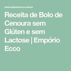 Receita de Bolo de Cenoura sem Glúten e sem Lactose   Empório Ecco