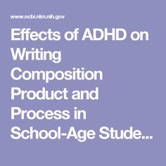 Effects of ADHD on Writing Composition Product and Process in School-Age Students. - PubMed - NCBI