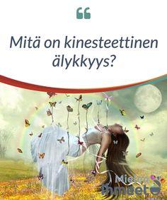 Mitä on kinesteettinen älykkyys? Spiritual Path, Psychology, Spirituality, Tie, Movies, Movie Posters, El Camino, Psicologia, Films