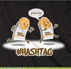 i love puns + hashtags so much. this couldn't be better.