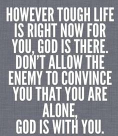 God is always with you.