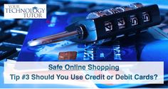 In today's Tech Tip Chet Davis shares whether you should use a Credit or Debit Card when shopping online (yes, there is a strong recommendation to use one of these but not the other).    There are more safeguards and protections for you as a consumer with the use of a Credit Card online – we cover the details in this short video.