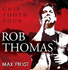 "Rob Thomas Extends North American ""Chip Tooth"" Tour 