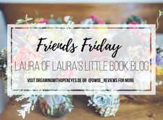 Friends Friday Interview: Laura of  Laura's Little Book Blog