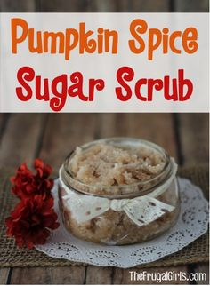Pumpkin Spice Sugar Scrub Recipe! Pamper those hands and feet with this easy DIY scrub, or give some as Gifts in a Jar!