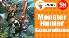 Monster Hunter: Generations  Gameplay E3 2016