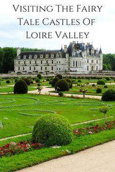 Château de Chenonceau | Visiting The Fairy Tale Castles Of Loire Valley, France