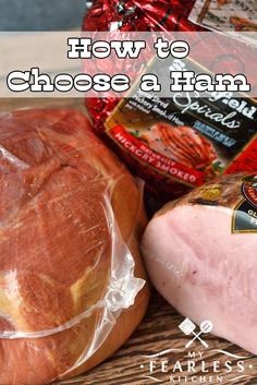 How to Choose a Ham from My Fearless Kitchen. It's not always easy to choose a ham at the grocery store - there are so many options! Find out everything you need to know before you shop so you're ready to choose the right ham!