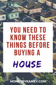 You Need to Know these Things Before Buying a House | Click the photo to learn more. #ideas #money #moneymanagement #personalfinance #finance #financialplanning #investing #investments #tips