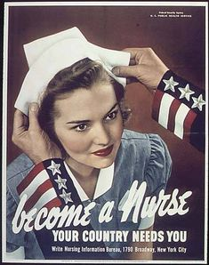 World War II Poster - Become a Nurse Your Country Needs You