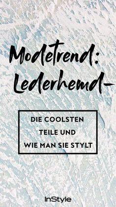 DER Fashion Trend für den Winter: das Lederhemd! Wir zeigen die schönsten Modelle und verraten, wie ihr sie unterschiedlich stylt. #instyle #instylegermany #hemd #lederhemd #trends #modetrends #style #stylish #mode #fashion
