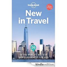 Amazon.com: Lonely Planet New In Travel eBook: Lonely Planet: Kindle Store