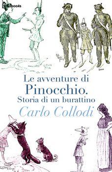 Carlo Collodi - Le avventure di Pinocchio. Storia di un burattino (2012) » DaSolo Download Gratis