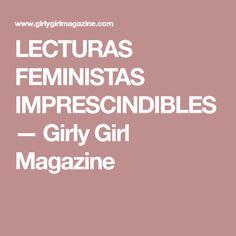 6386f12343 LECTURAS FEMINISTAS IMPRESCINDIBLES — Girly Girl Magazine